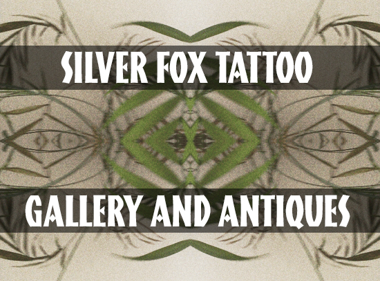 Silver Fox Tattoo Gallery and Antiques